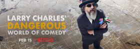Larry Charles' gefährliche Welt der Comedy - Ab 15.02.2019