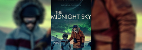The Midnight Sky - Ab 23.12.2020